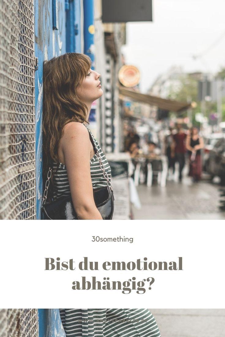 Bist du emotional abhängig